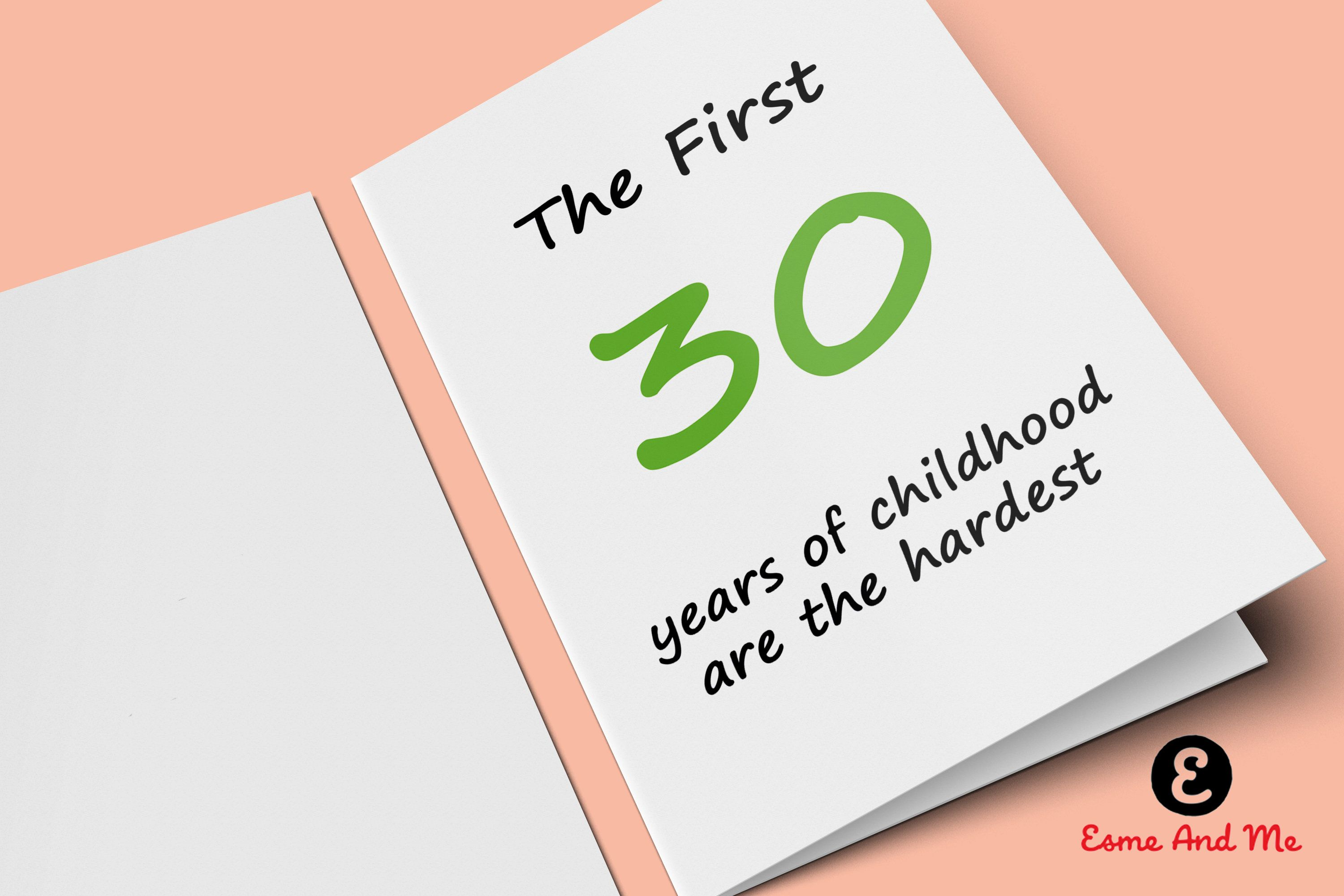 The First 30 Years Of Childhood Are Hardest Funny Birthday Card Rude Cheeky Greetings By EsmeandMeUK On Etsy
