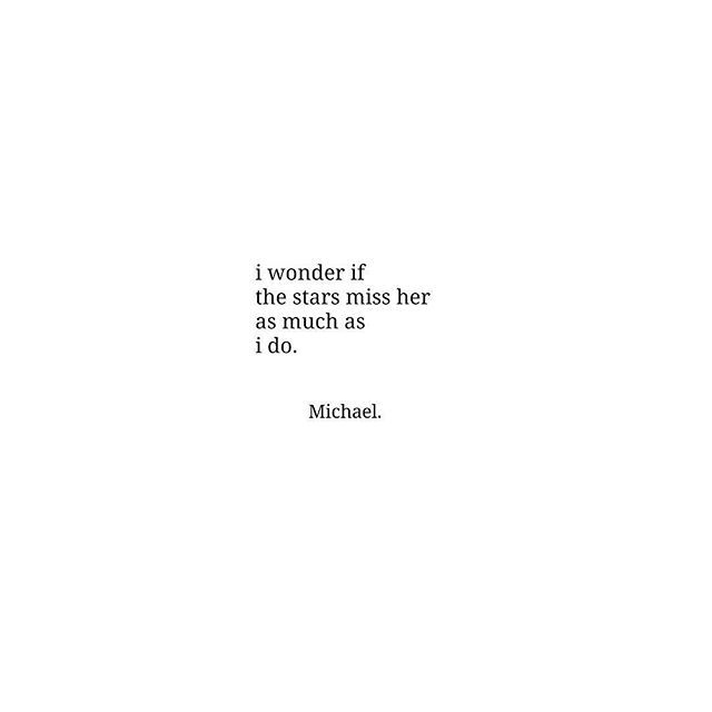 Yes they do. They don't know how not to. #michael #poetry #quotes #poetsofinstagram #writersofinstagram #igwriters #igpoets #scribbles #her #always #wordporn #shesfromthestars #poetrycommunity #writerscommunity #spilledink #lovequotes