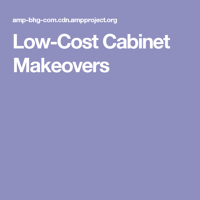 Best Low Cost Cabinet Makeovers With Images Low Cost 400 x 300