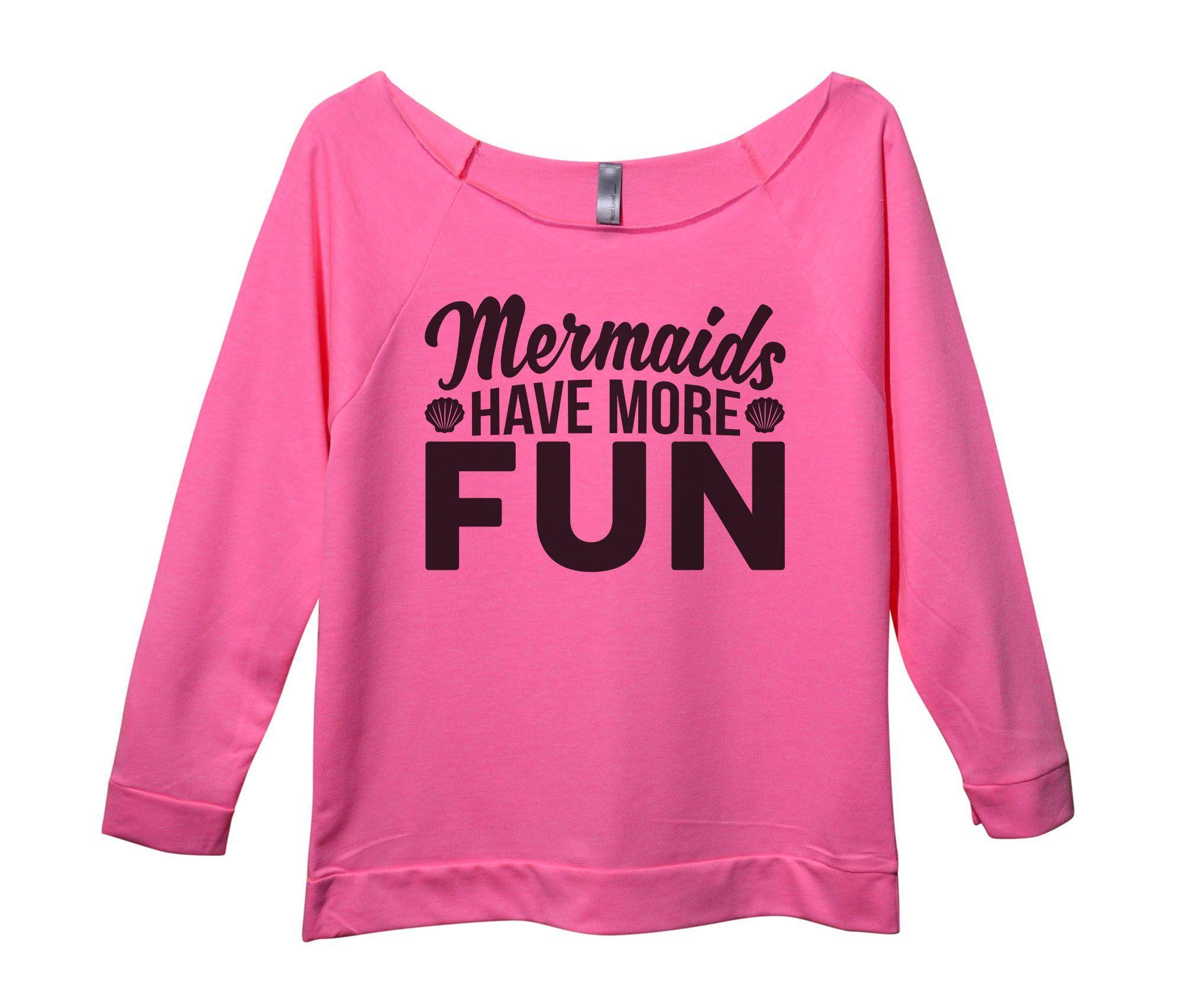 Mermaids Have More Fun Womens 3/4 Long Sleeve Vintage Raw Edge Shirt