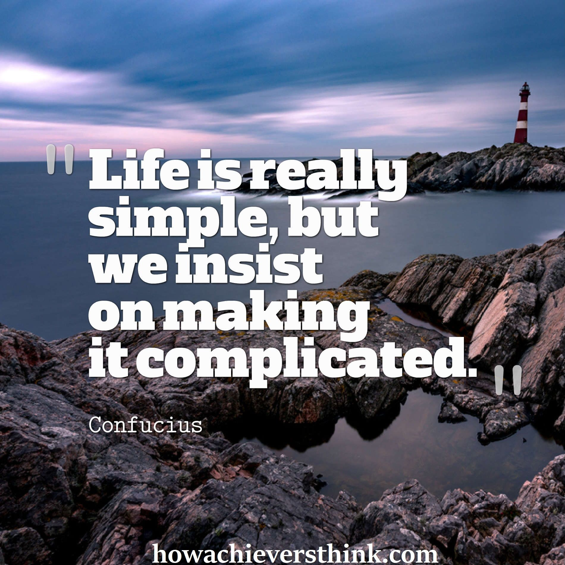 Life Is Really Simple But We Insist On Making It Complicated Confucius Life