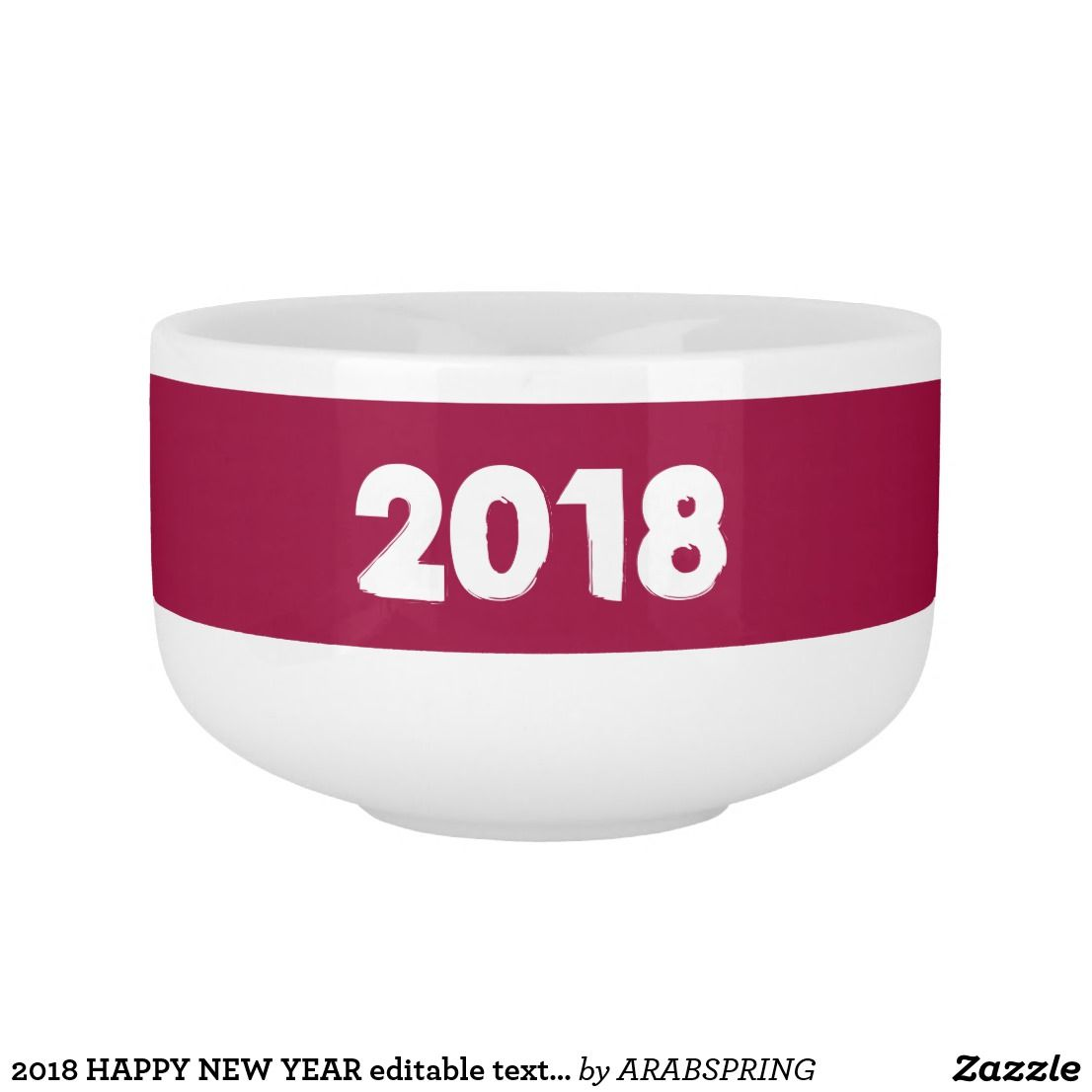 2018 HAPPY NEW YEAR editable text Template diy Soup Mug | 101 Zazzle ...