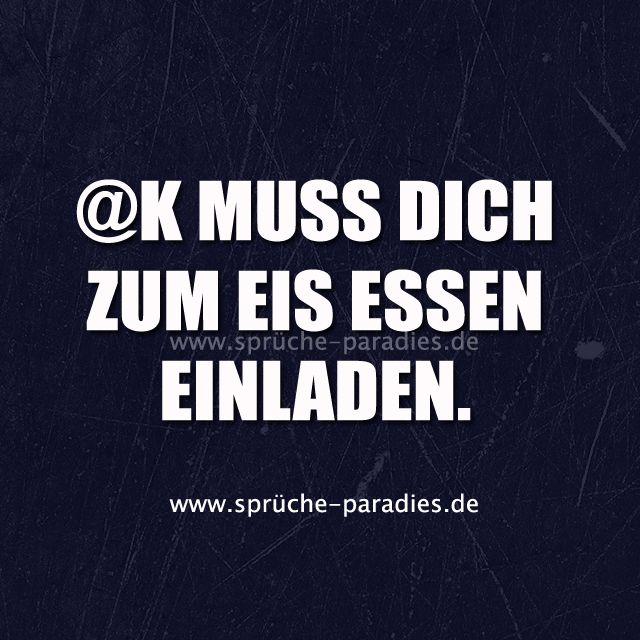 @K Muss Dich Zum Eis Essen Einladen.
