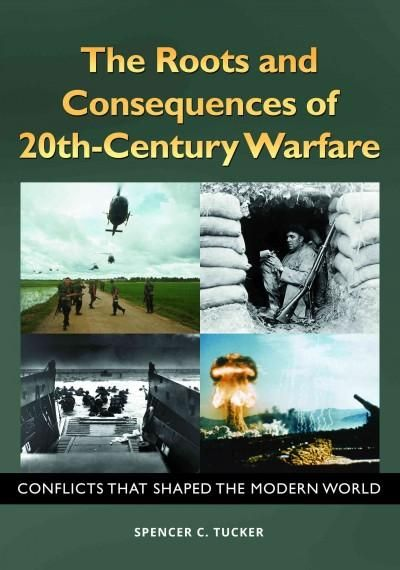 The Roots and Consequences of 20th-century Warfare: Conflicts That Shaped the Modern World
