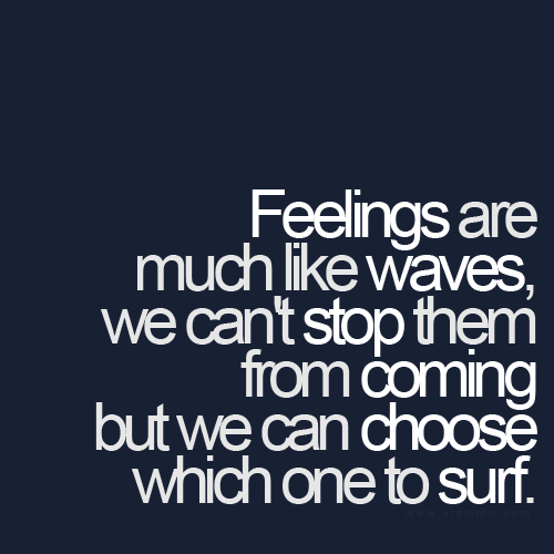 Feelings Are Much Like Waves...