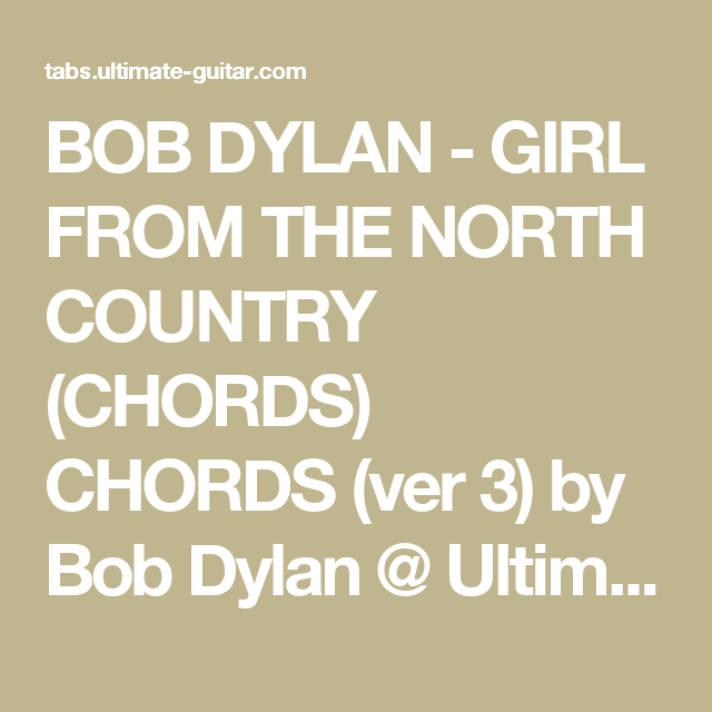 BOB DYLAN - GIRL FROM THE NORTH COUNTRY (CHORDS) CHORDS (ver 3) by ...