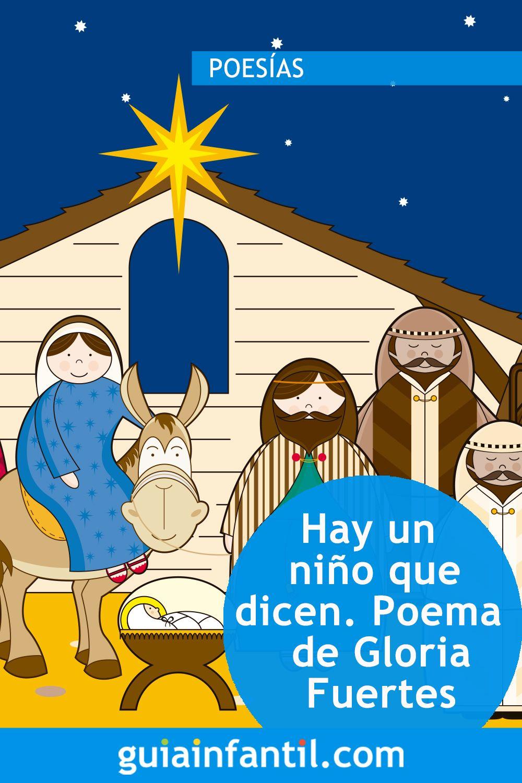 Hay Un Niño Que Dicen Poema Navideño De Gloria Fuertes Poemas Infantiles Poemas Gloria Fuertes
