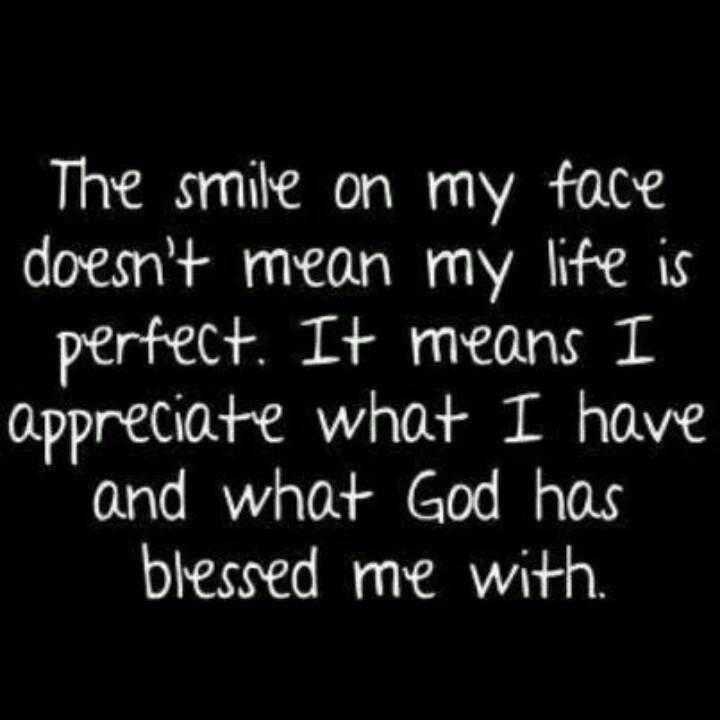 パーフェクトな人生だから笑顔でいるんじゃない。持てるものや神様の恵みに感謝しているから笑って過ごせるってこと。
