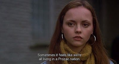 """""""Sometimes it feels like we're all living in a Prozac nation. The United States of Depression."""" ~ from 'Prozac Nation,' starring Christina Ricci"""