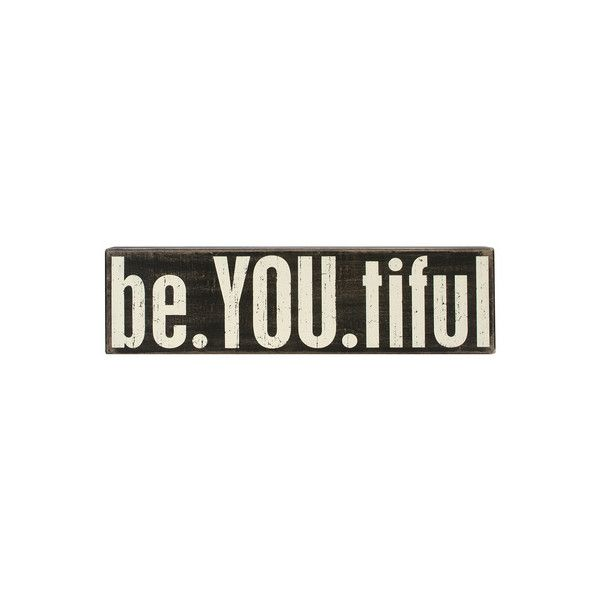 be.YOU.tiful Box Sign Wooden Sign Wall Art ($26) ❤ liked on ...