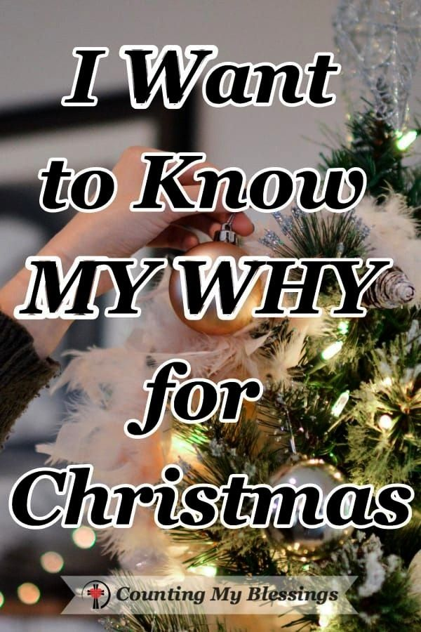 Want to Know MY WHY for Christmas Why do we allow December to make us so stressful I decided I want to know I do all that I do at this time of the year I want to know my...