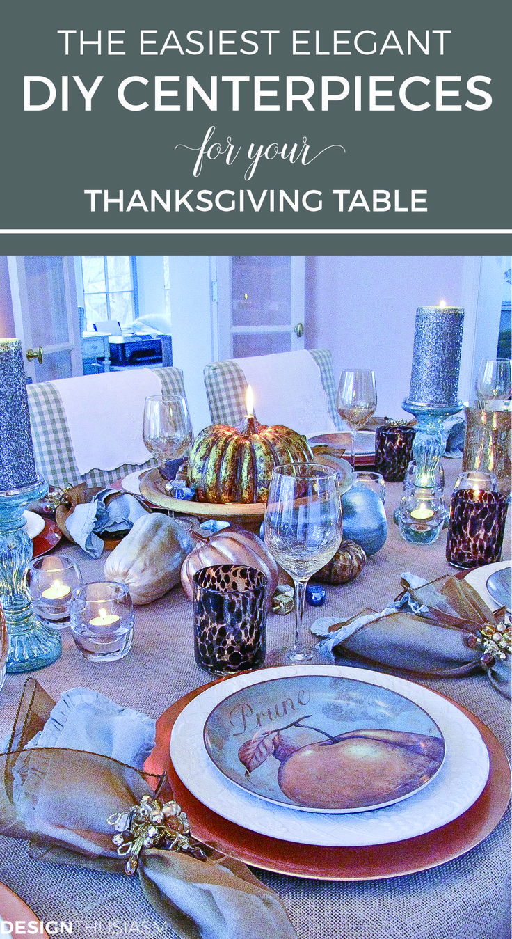 The Easiest Elegant Diy Centerpieces For Your Thanksgiving Table Inexpensive Decorations Gourds Crafts Fall