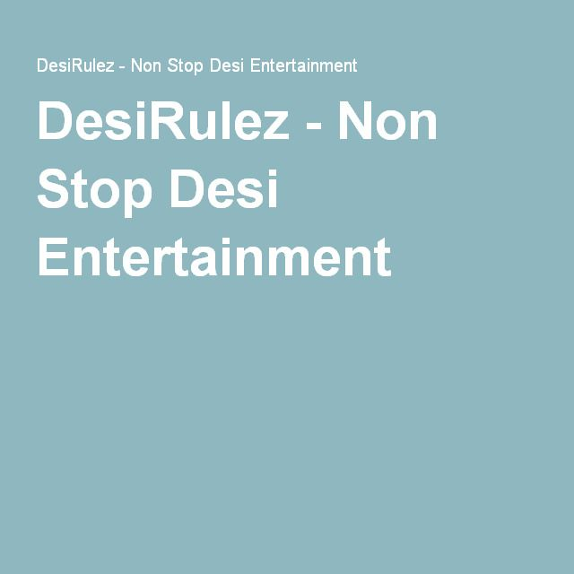 DesiRulez - Non Stop Desi Entertainment | Indian TV in 2019 | Film