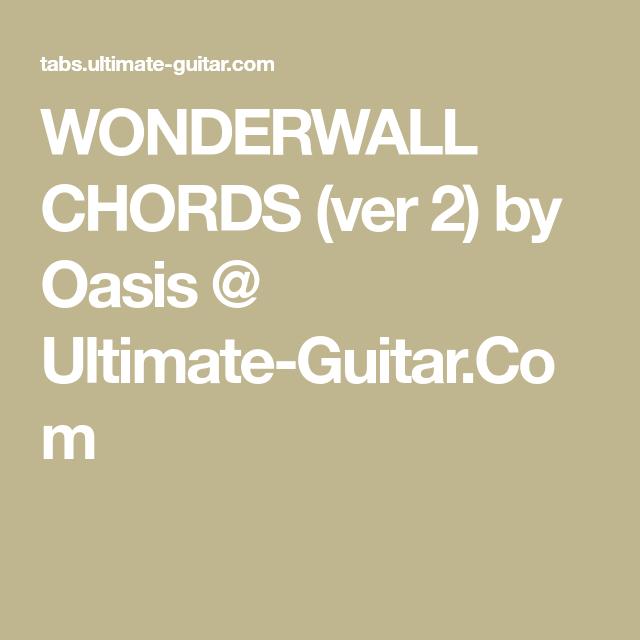 WONDERWALL CHORDS (ver 2) by Oasis @ Ultimate-Guitar.Com | Guitar ...
