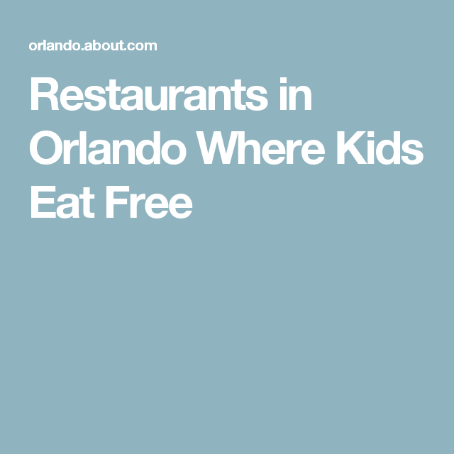 Restaurants In Orlando Where Kids Eat Free