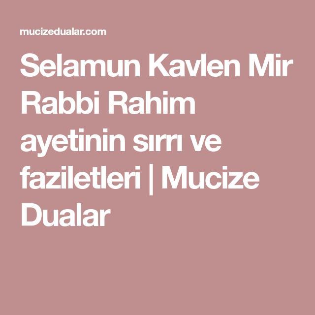 Selamun Kavlen Mir Rabbi Rahim Ayetinin Sirri Ve Faziletleri Mucize Dualar Dualar Vucut Suit Elbisesi Sifa Duasi