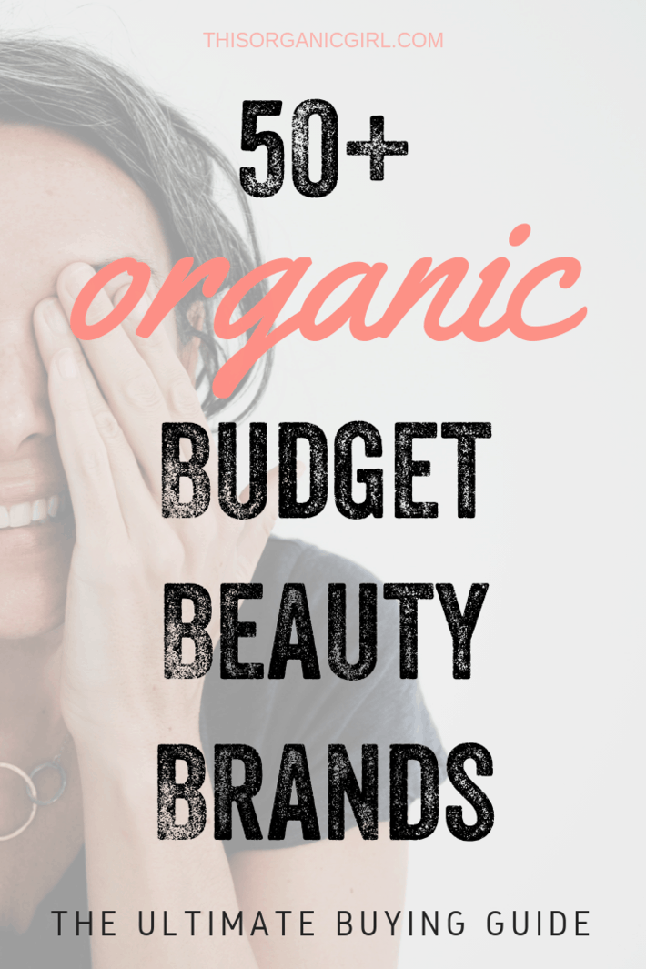 Organic Beauty on a Budget: 50+ Affordable Brands