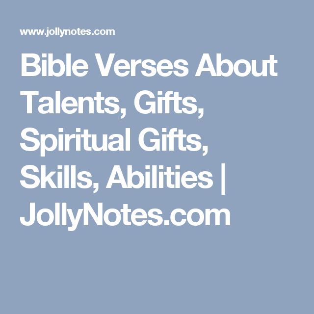 Bible verses about talents gifts spiritual gifts skills bible verses about talents gifts spiritual gifts skills abilities jollynotes negle Images