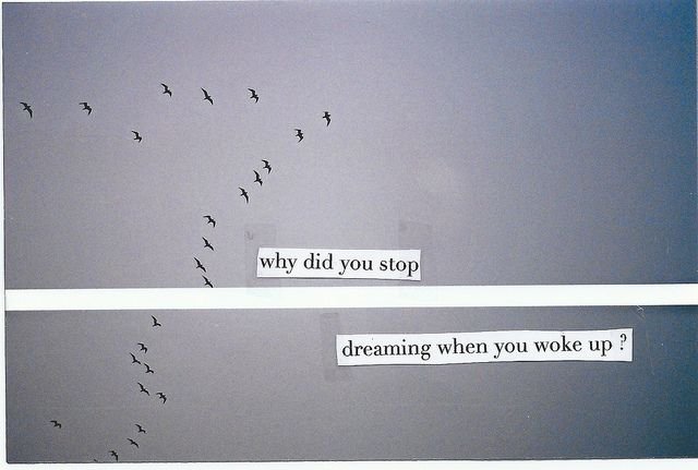 Why did you stop dreaming when you woke up?