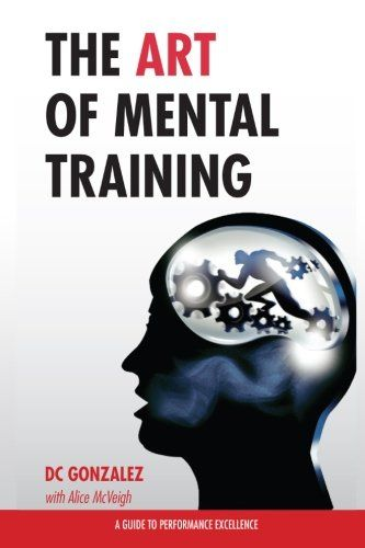 The Art of Mental Training: A Guide to Performance Excellence (Collector`s Edition) - List price: $11.25 Price: $10.13 Saving: $1.12 (10%)
