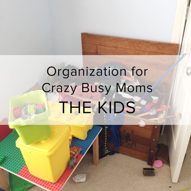 organization for crazy busy moms how to organize your kids one rh pinterest com