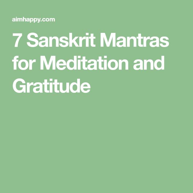 7 Sanskrit Mantras For Meditation And Gratitude Spirituality And