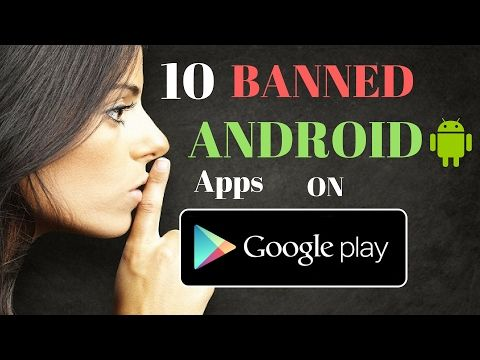 10 Banned Apps on Google Play Store secret android apps