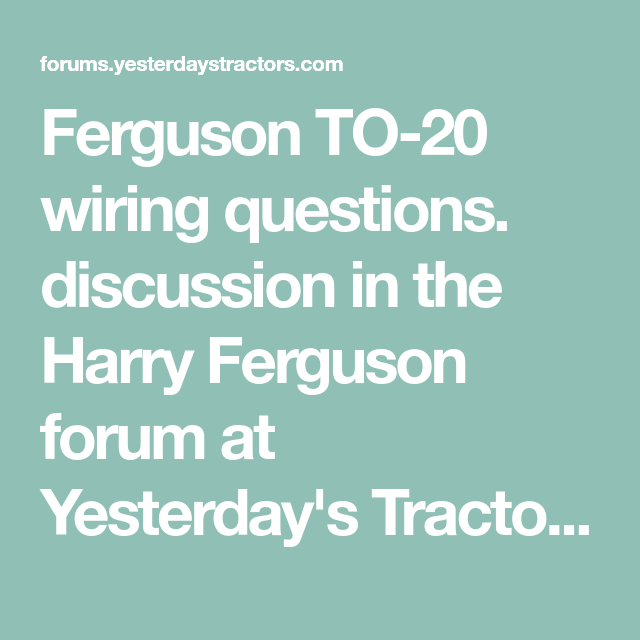 Ferguson To 20 Wiring Questions Harry Ferguson Forum This Or That Questions Diagram Online Tractors