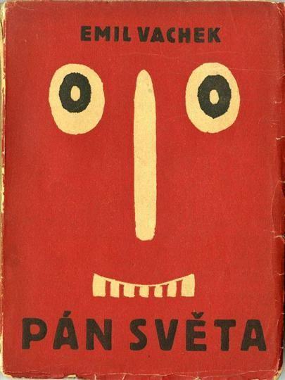 Vachek, Emil. Pán světa : fantastický román. Praha : Čin, 1925. Josef Capek cover.