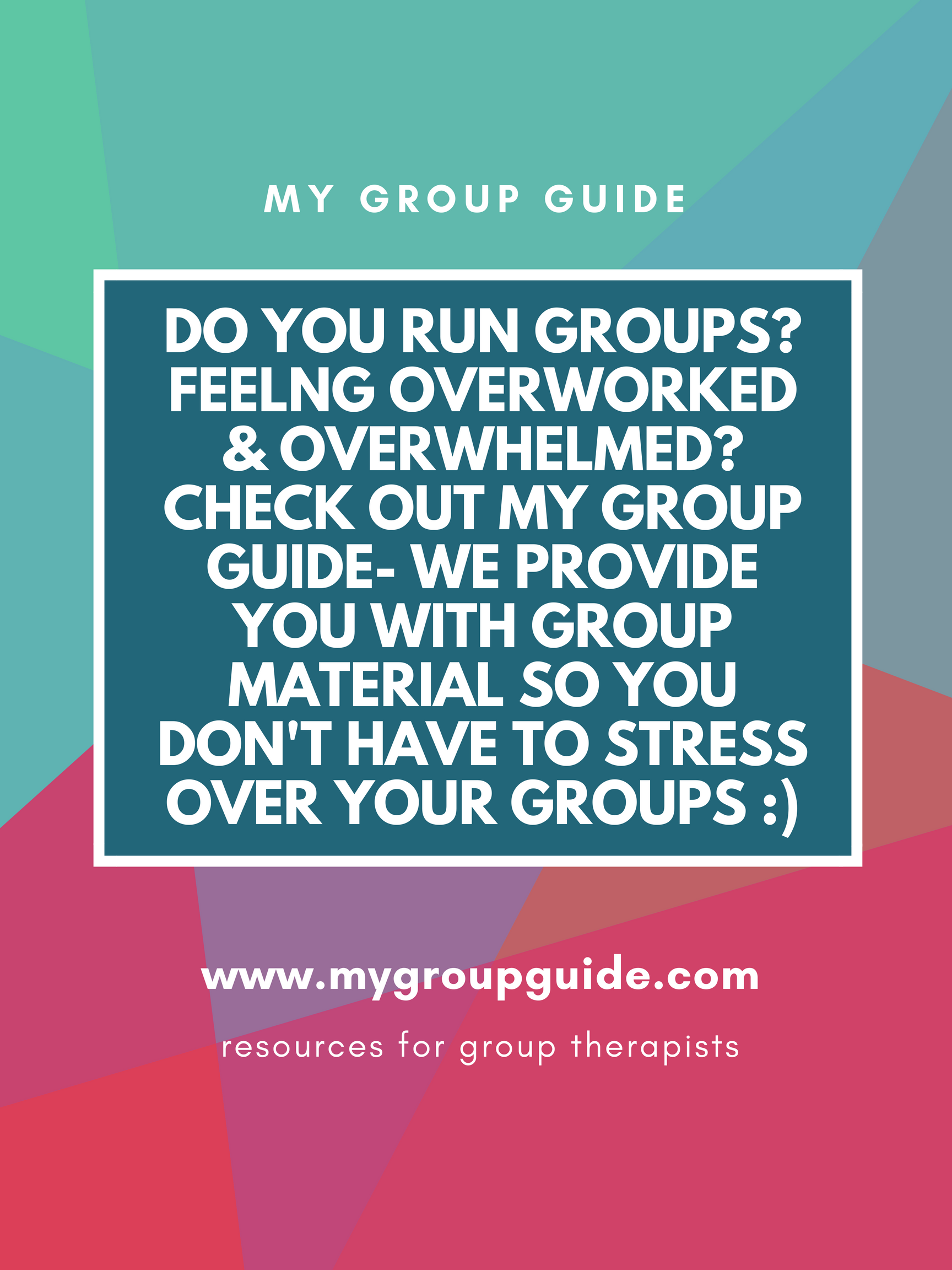 My Group Guide Learn More About Our Therapy Resources