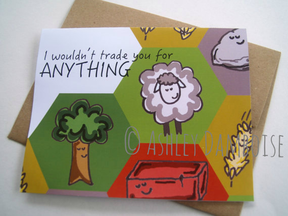 051b6d92 I Wouldn't Trade You for Anything Card- Settlers of Catan-Catan  Card-Valentine's Day-Birthday-Christmas-Special Occasion-Anniversary-Wedding
