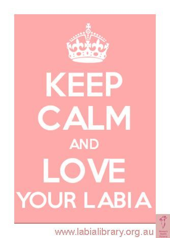 Keep Calm And Love Your Labia Everyone Learn More About Your Labia At The Labia Library