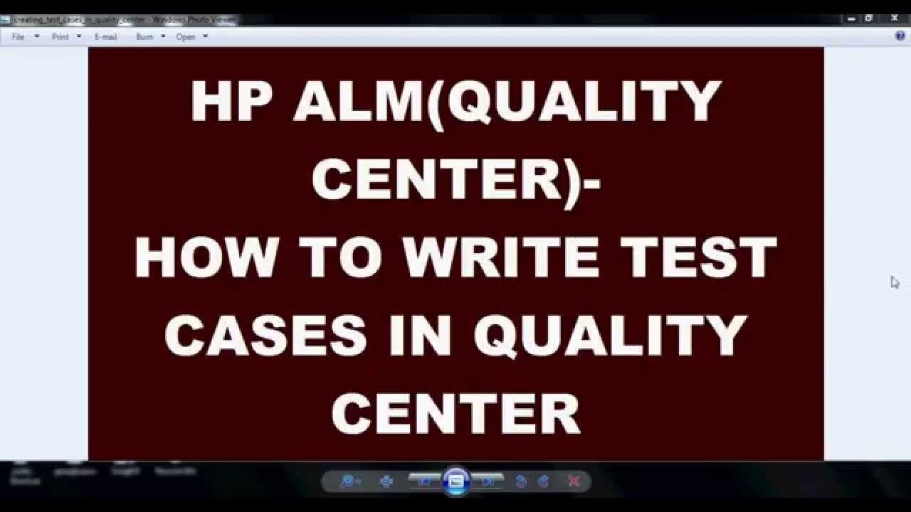 How To Write Test Cases In Quality Center Today We Are Going To