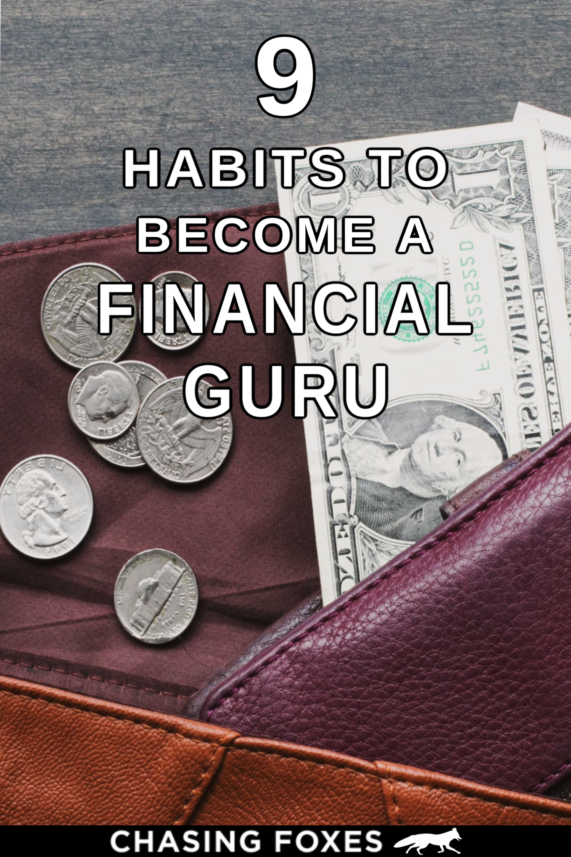 9 Habits That Ll Help You Become A Financial Guru In
