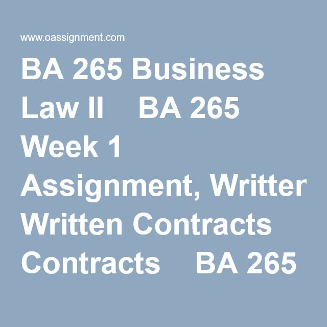 Ba  Business Law Ii Ba  Week  Assignment Written Contracts