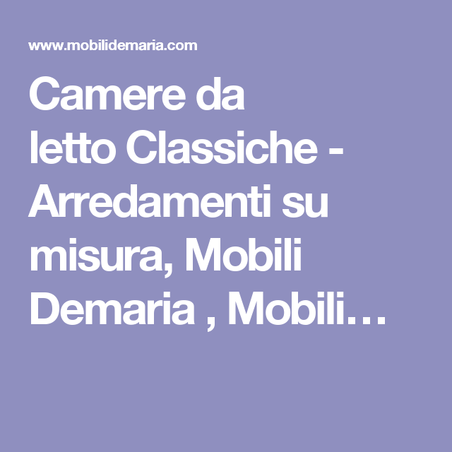 Camere da lettoClassiche - Arredamenti su misura, Mobili Demaria , Mobili…