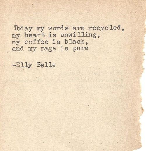 "Full Of Rage Quotes: ""Today My Words Are Recycled, My Heart Is Unwilling, My"