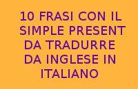 10 Frasi In Italiano Da Tradurre Dall Inglese All Italiano Con Il