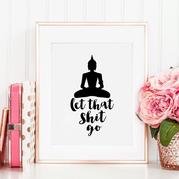 Let That Shit Go, Buddha Decor, Inspirational Quote, Zen, Yoga, Meditation, FITNESS Decor,Typography Print,Quote Prints,Positive Quote #buddhadecor