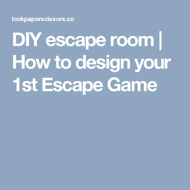 Diy escape room how to design your 1st escape game do it diy escape room how to design your 1st escape game solutioingenieria Image collections