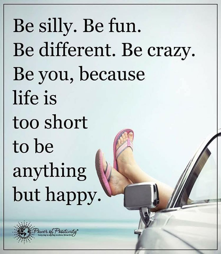 3 946 Vind Ik Leuks 26 Reacties Positive Motivational Quotes Powerofpositivity Op Instagram 39 Be Silly Quotes Life Is Too Short Quotes Happy Quotes