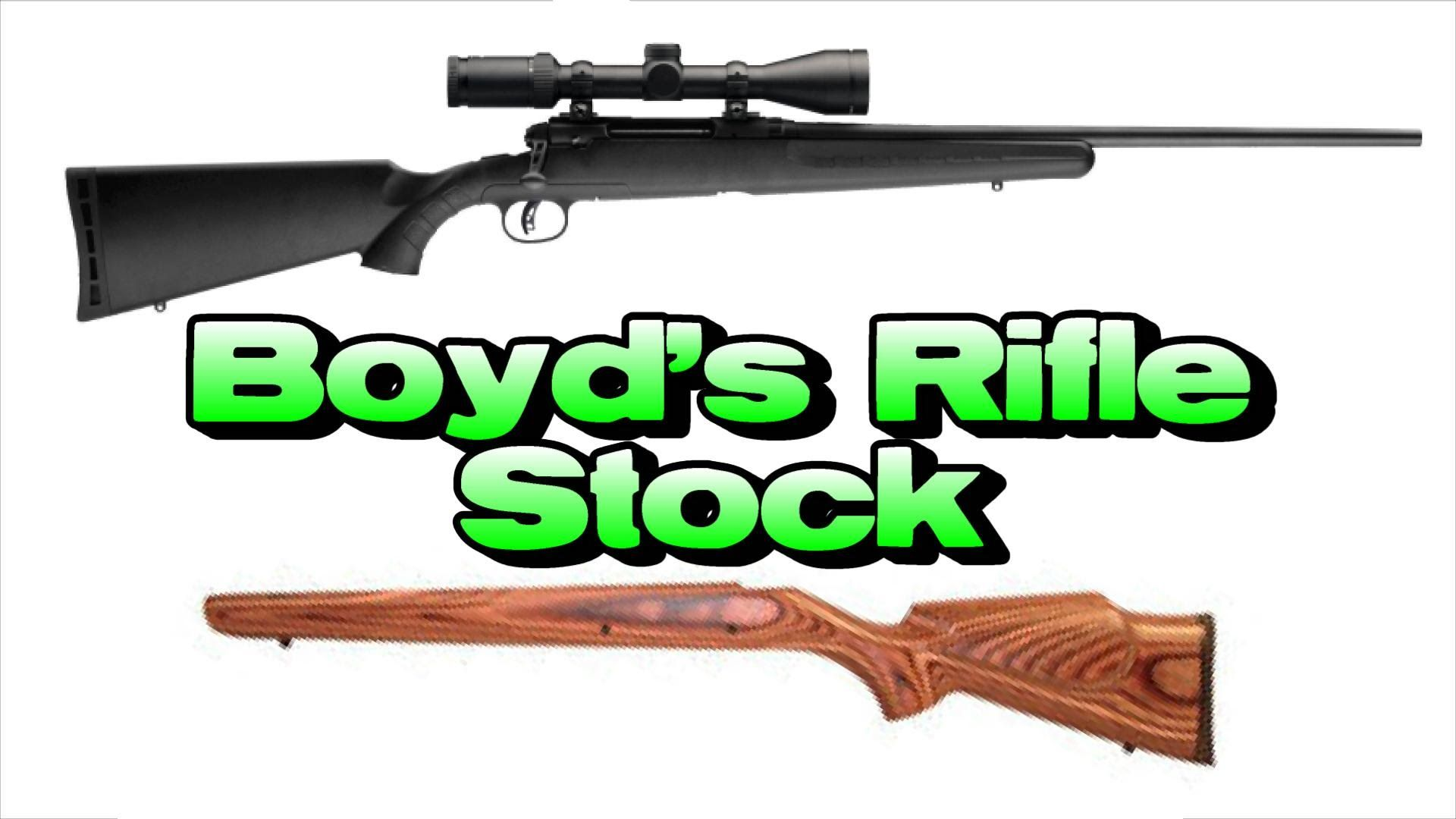 Boyds rifle stock review savage axisloading that