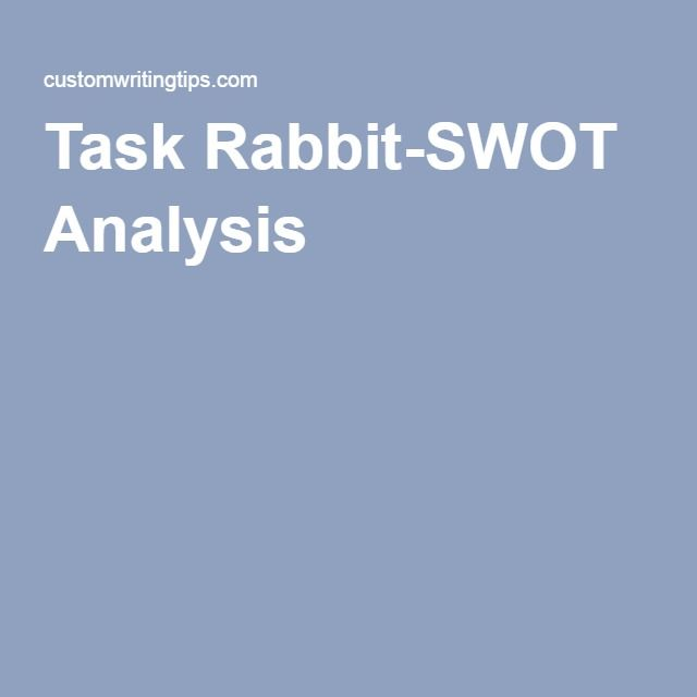 Task Rabbit-SWOT Analysis taskrabbit Pinterest Swot analysis - resume rabbit