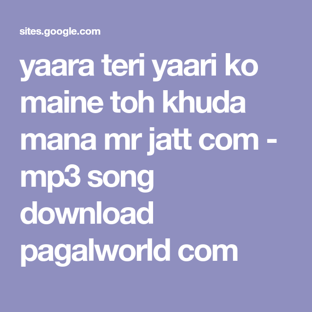 Yaara Teri Yaari Ko Maine Toh Khuda Mana Mr Jatt Com Mp3 Song
