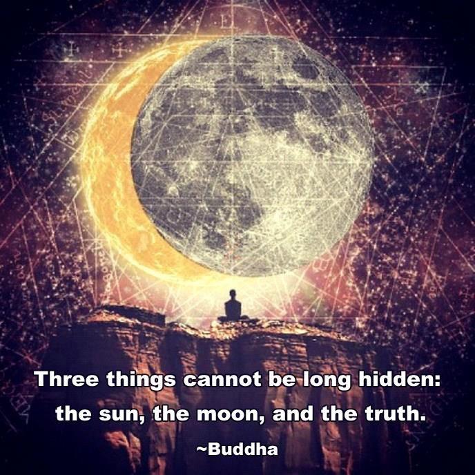 Three Things Cannot Be Long Hidden The Sun The Moon And The Truth Buddha Sacred Geometry Spirituality Spiritual Art