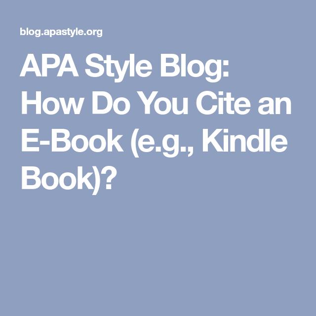 Apa style blog how do you cite an e book eg kindle book apa apa style blog how do you cite an e book eg kindle ccuart Images