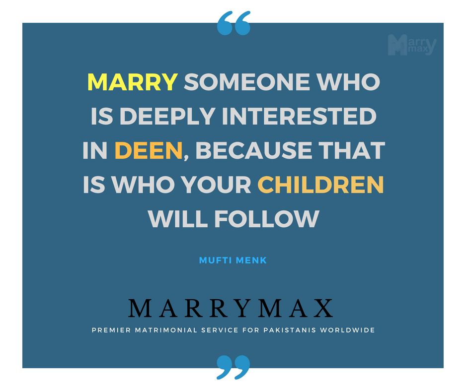 Marry Someone Who Is Deeply Interested In Deen Because