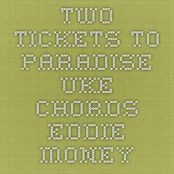 Two Tickets To Paradise uke Chords - Eddie Money   ukulele songs ...