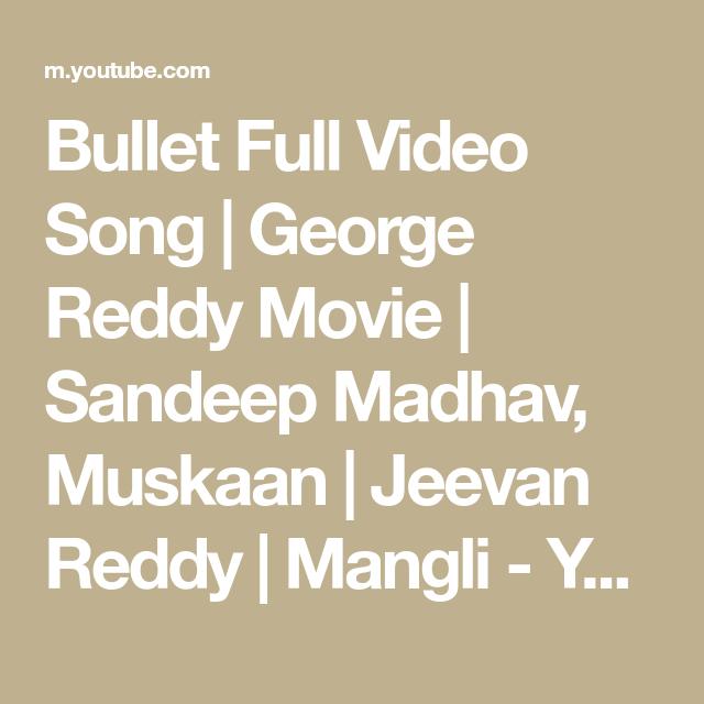 Bullet Full Video Song George Reddy Movie Sandeep Madhav Muskaan Jeevan Reddy Mangli Youtube In 2020 Songs Movies George
