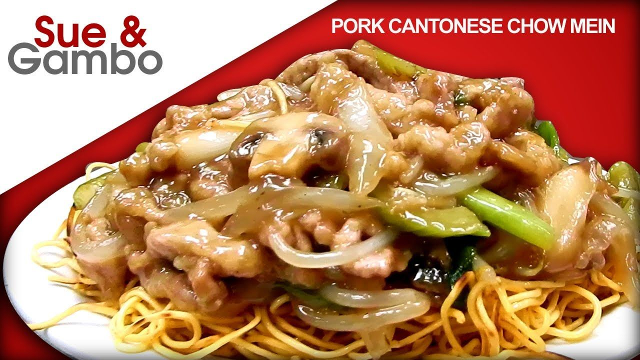 Pork Cantonese Chow Mein Youtube Asian Recipes Chow Mein Food